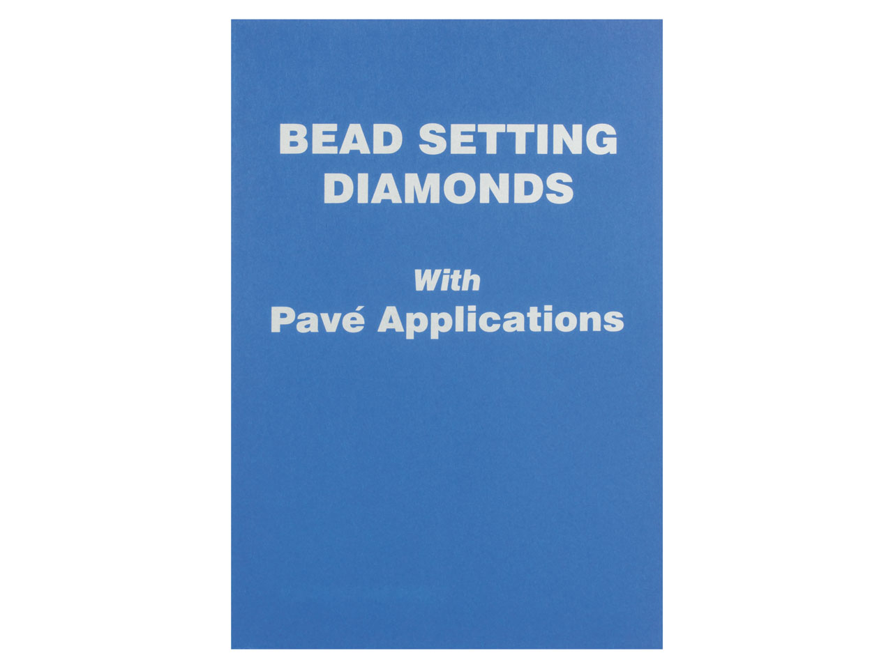 Bead Setting Diamonds With Pave Applications Di Robert R. Wooding